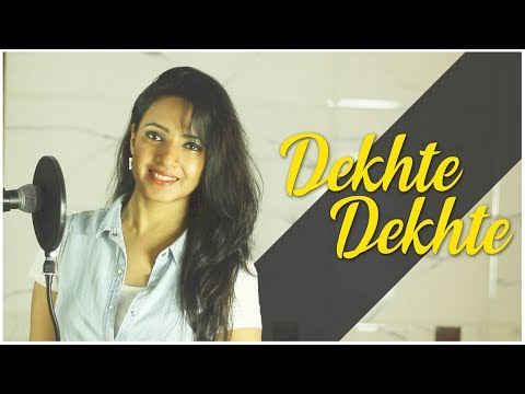 DEKHTE DEKHTE SONG | Atif Aslam | Female Cover | Varsha Tripathi | Batti Gul Meter Chalu