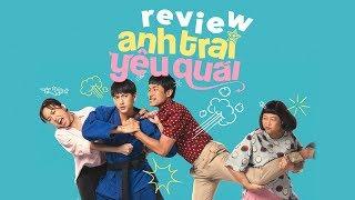 ANH TRAI YÊU QUÁI: Một Phim Việt TỐT!?