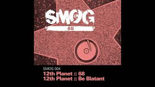 12th Planet - Be Blatant [HD]