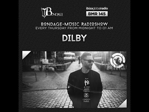Bondage Music Radio - Edition 145 mixed by Dilby