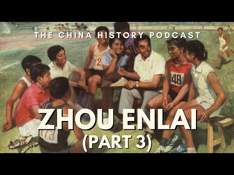 Zhou Enlai Part 3 - The China History Podcast, presented by Laszlo Montgomery