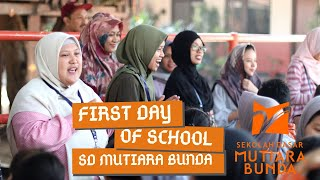 First Day of School SD Mutiara Bunda - Senin, 15 Juli 2019