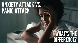 Anxiety attack vs. Panic attack? What's the difference? | Mental Health Tips