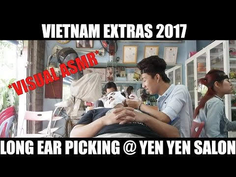 Extended Vietnam Footage 2017: Long Ear Picking Yen Yen Salon 40 minutes ASMR