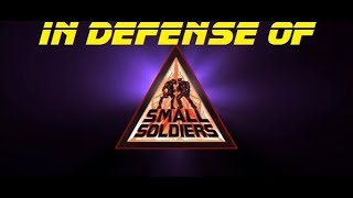 In defense of SMALL SOLDIERS (1998)