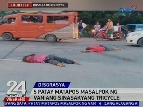 24 Oras: 5 patay matapos masalpok ng van ang sinasakayang tricycle