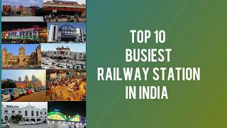 Top 10 Busiest Railway Station In India🇮🇳