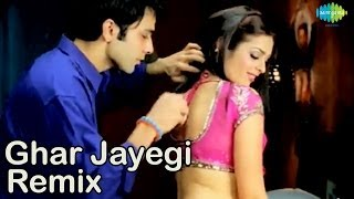 ghar jayegi tar jayegi remix bollywood hot remix video madhushree