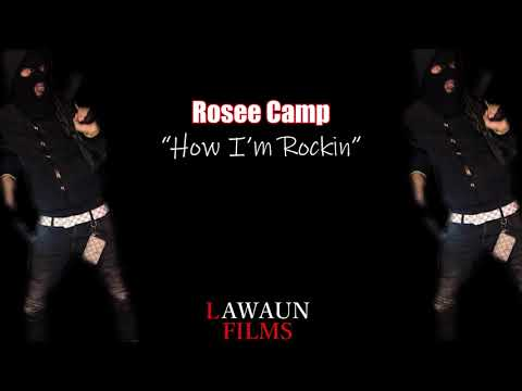 Rosee Camp - How I'm Rockin by @LawaunFilms_