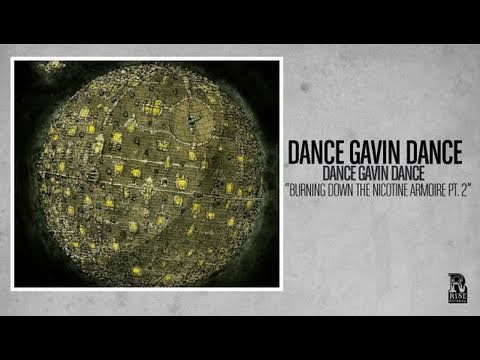 Dance gavin dance burning down the nicotine armoire part 2