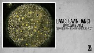 Dance Gavin Dance - Burning Down the Nicotine Armoire Pt 2
