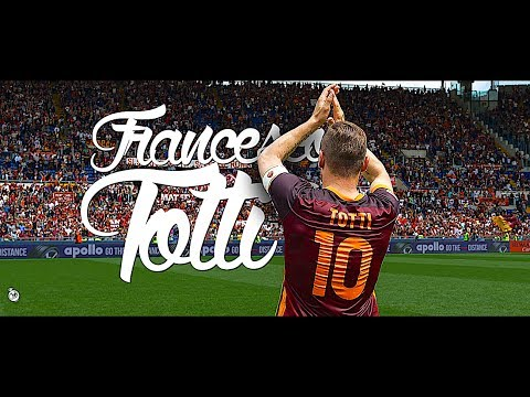 Francesco Totti • 1993-2017 • Goodbye Roma