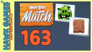Angry Birds Match ⭐ Level 163 Super hard - Walkthrough, No Boosters