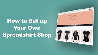 Sell T-Shirts Online Using Spreadshirt