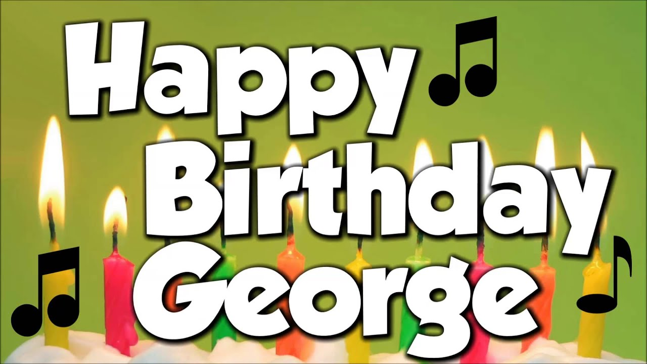 Happy Birthday George A Happy Birthday Song Youtube