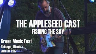 The Appleseed Cast - Fishing the Sky - LIVE RECORDING -  Green Music Fest - Chicago, IL 2017-06-11