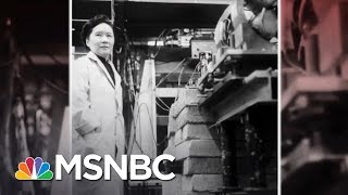 Chien-Shiung Wu: First Lady Of Physics | 7 Days Of Genius | MSNBC
