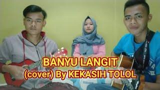 🔴 BANYU LANGIT - DIDI KEMPOT (Cover) By KEKASIH TOLOL