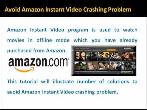 tips to avoid amazon instant video crashing problem youtube. Black Bedroom Furniture Sets. Home Design Ideas