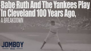 Babe Ruth and the Yankees play in Cleveland 100 years ago, a breakdown