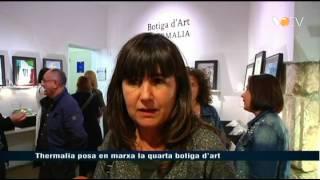 VOTV - Thermalia posa en marxa la quarta botiga d'art