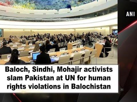 Baloch, Sindhi, Mohajir activists slam Pakistan at UN for human rights violations in Balochistan