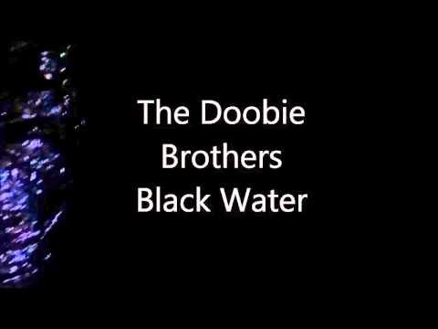 The Doobie Brothers Black Water