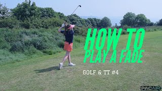How to play a fade. Golf and TT #4