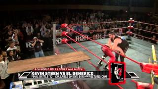 KEVIN STEEN VS EL GENERICO LADDER WAR (FINAL ROH MATCH)