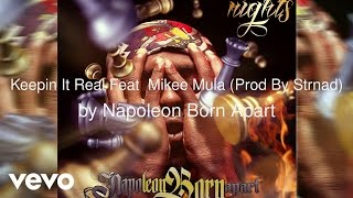 Napoleon Born Apart - Keepin It Real Feat Mikee Mula (Prod By Strnad) (AUDIO)
