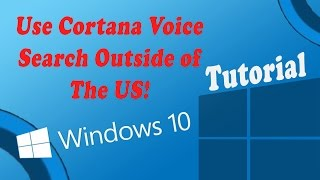 How To Enable Cortana Voice Search Outside of the US on Windows 10 || Windows 10 Tips and Tricks