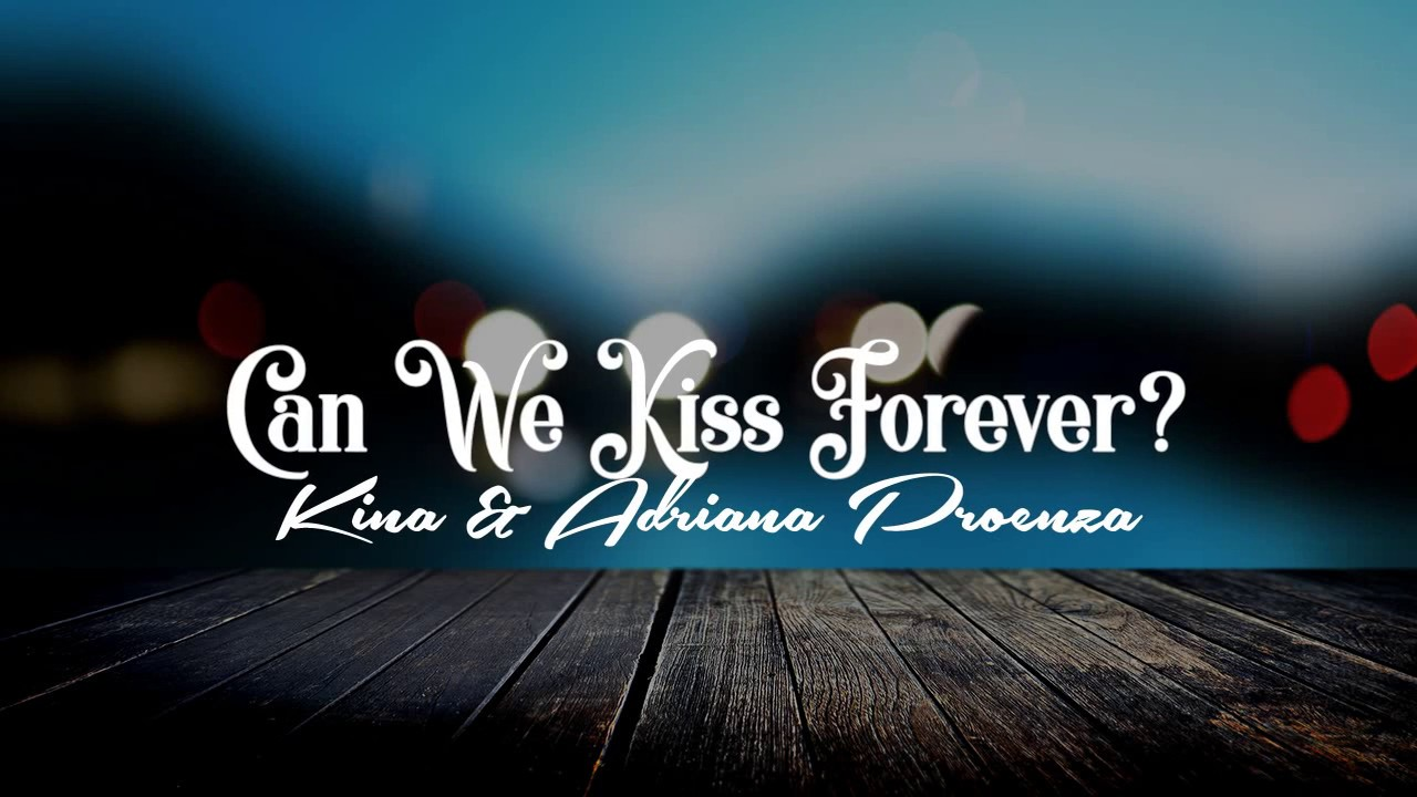 Kina Feat. Adriana Proenza - Can We Kiss Forever (OST Joker Lyric)