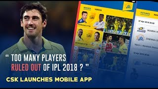 Too many players ruled out of IPL 2018   CSK New APP   Whistle Podu