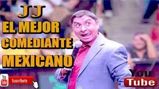 JJ EL MEJOR HUMORISTA MEXICANO