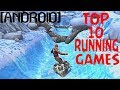 Top 10 Andorid Running Games | For All Android User's
