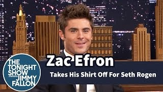 Zac Efron Keeps Taking His Shirt Off For Seth Rogen