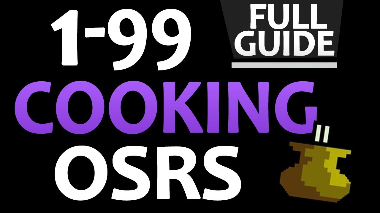 [OSRS] Ultimate 1-99 Cooking Guide (Fastest/Cheapest/F2P/P2P/more!)