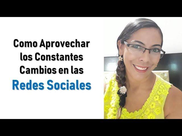COMO APROVECHAR LOS CAMBIOS EN LAS REDES SOCIALES PARA VENDER