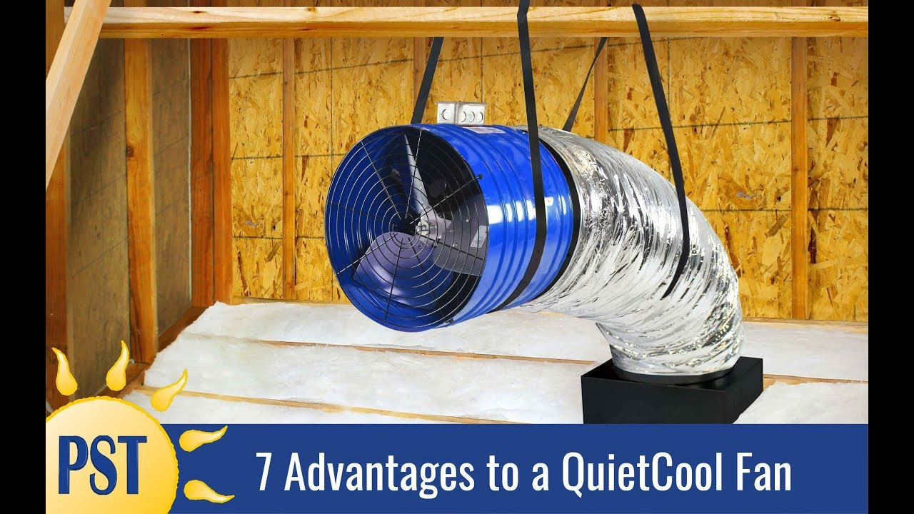 7 Advantages to a QuietCool Fan