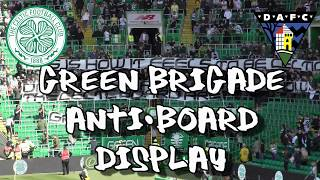 Celtic 2 - Dunfermline Athletic 1 - Green Brigade - Anti-Board Display - 17 August 2019