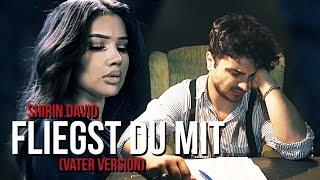 SHIRIN DAVID - Fliegst Du mit [Vater Version] | Cover