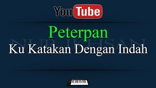 Download lagu Karaoke Peterpan Ku Katakan Dengan Indah MP3