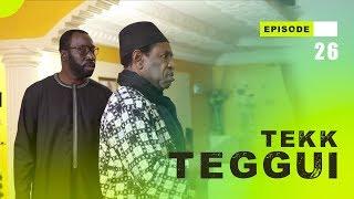 TEKK TEGGUI - Saison 1 - Episode  26