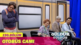 Güldür Güldür Show 190.Bölüm - Otobüs Camı