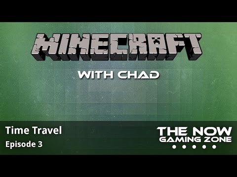 Minecraft with Chad - Episode 3 : Time Travel