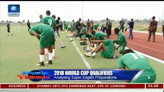 Analysing Super Eagles Preparations For 2018 World Cup Qualifiers Pt.1 |Sports Tonight|