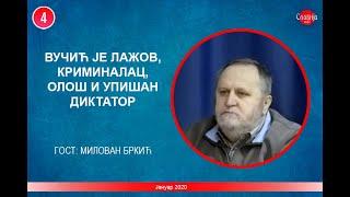 INTERVJU: Milovan Brkić - Vučić je lažov, kriminalac, ološ i upišan diktator?! (15.1.2020.)