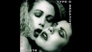Type O Negative - Bloody Kisses (A Death In the Family)