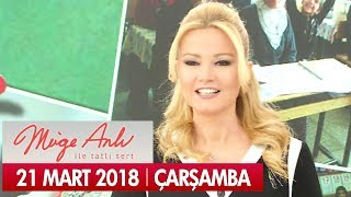Müge Anlı ile Tatlı Sert 21 Mart 2018 - Tek Parça