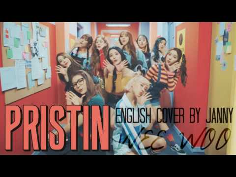 PRISTIN (프리스틴) - WEE WOO | English Cover by JANNY